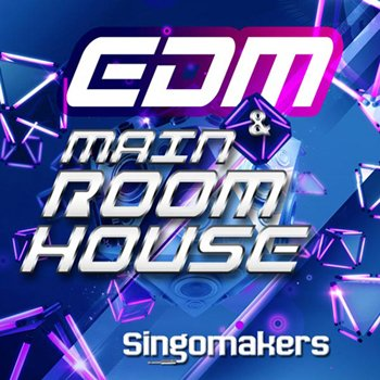 Сэмплы Singomakers EDM & Main Room House