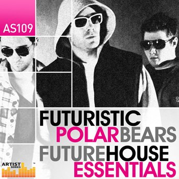 Сэмплы Loopmasters The Futuristic Polar Bears Future House Essentials