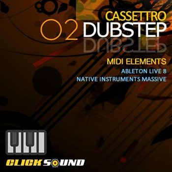 Clicksound Cassettro Dubstep MIDI Elements Vol 2 For Ableton