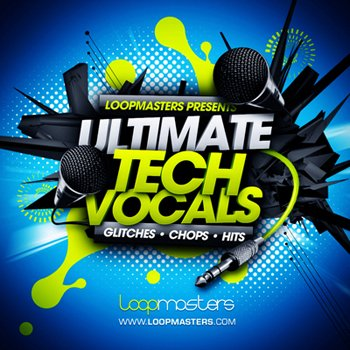 Сэмплы вокала - Loopmasters Ultimate Tech Vocals