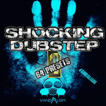 Пресеты Vandalism Shocking Dubstep 1 For Sylenth1