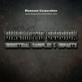 Сэмплы эффектов - Bluezone Corporation Cinematic Session Industrial Samples and Impacts