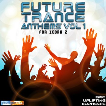 Пресеты Trance Euphoria Future Trance Anthems Vol 1 For Zebra 2