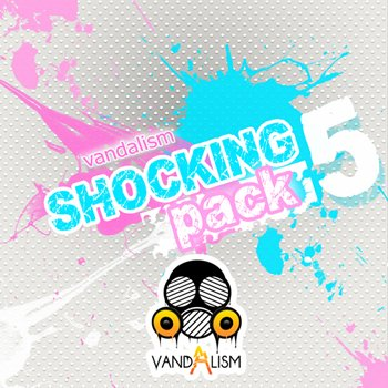 Сэмплы и MIDI - Vandalism Shocking Pack 5