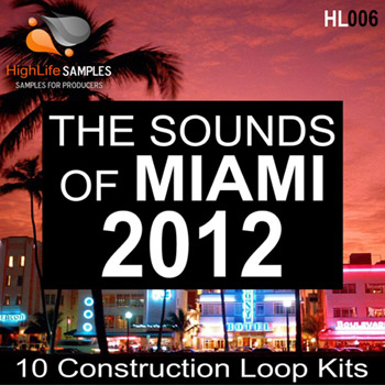 Сэмплы HighLife Samples - The Sounds Of Miami 2012