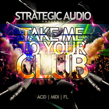 Сэмплы Strategic Audio Take Me To Your Club