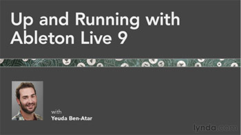 Видео уроки - Up and Running with Ableton Live 9