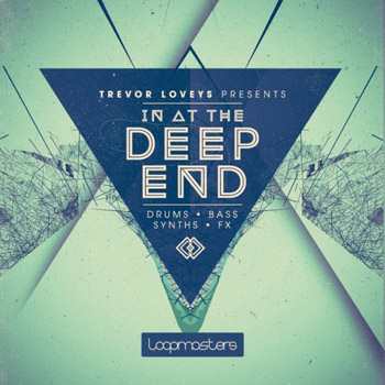 Сэмплы Loopmasters Trevor Loveys Presents In At The Deep End
