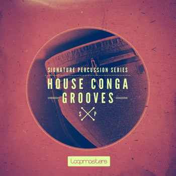 Сэмплы Loopmasters Signature Percussion House Conga Grooves