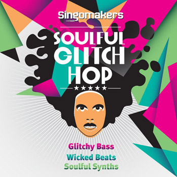 Сэмплы Singomakers Soulful Glitch Hop