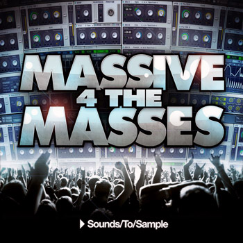 Пресеты Sounds To Sample Massive 4 the Masses