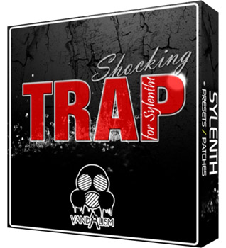 Пресеты Vandalism Shocking Trap For Sylenth1