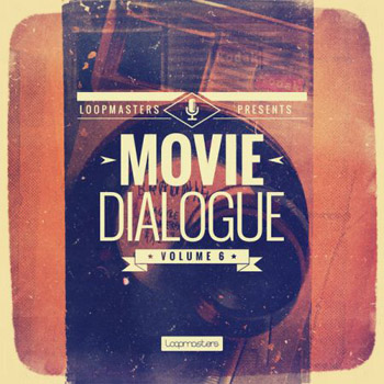 Сэмплы Loopmasters Movie Dialogue Vol.6