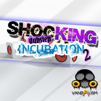 Сэмплы Vandalism Shocking Dubstep Incubation 2