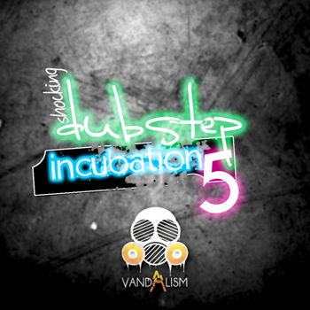 Сэмплы Vandalism Shocking Dubstep Incubation 5