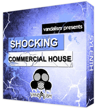 Пресеты Vandalism Shocking Commercial House For Sylenth1