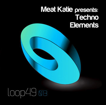 Сэмплы Loop 49 Meat Katie Presents Techno Elements