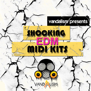 MIDI файлы Vandalism Shocking EDM MIDI Kits