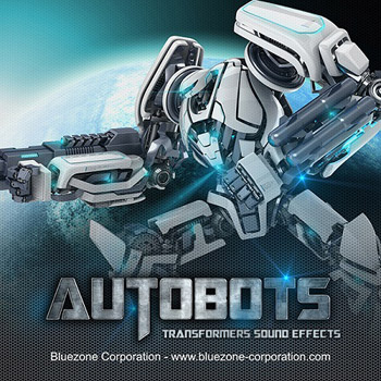 Сэмплы эффектов - Bluezone Corporation Autobots - Transformers Sound Effects