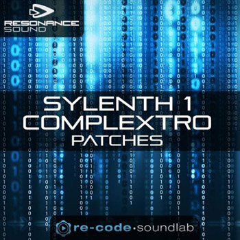 Пресеты Resonance Sound Re Code Sylenth1 Complextro Patches