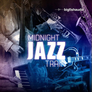 Сэмплы Big Fish Audio Midnight Jazz Train