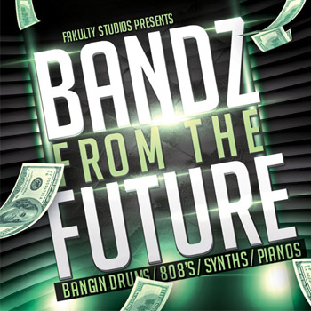 Сэмплы Fakulty Studios Bandz From The Future