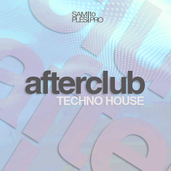 Сэмплы Samples To Pro Afterclub Techno House