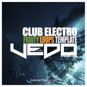 Проект Push Button Bang Vedo Club Electro FL Studio Template