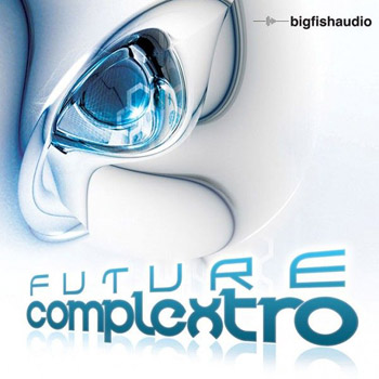 Сэмплы Big Fish Audio Future Complextro