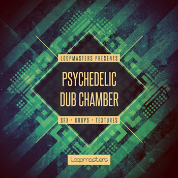 Сэмплы Loopmasters Psychedelic Dub Chamber