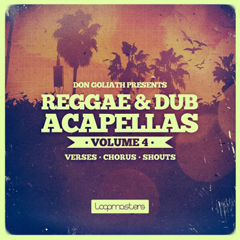 Сэмплы Loopmasters Don Goliath Reggae and Dub Acapellas Vol.4