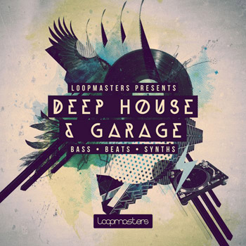 Сэмплы Loopmasters Presents Deep House and Garage