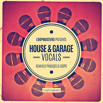 Сэмплы вокала - Loopmasters Presents House and Garage Vocals