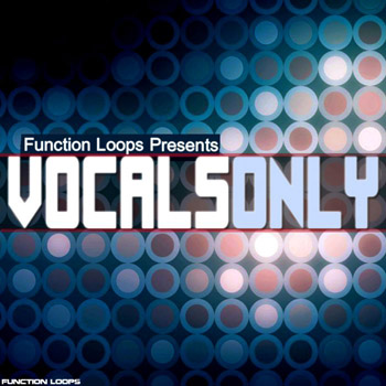 Сэмплы вокала - Function Loops Vocals Only