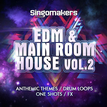 Сэмплы Singomakers EDM and Main Room House Vol.2