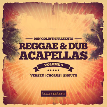 Сэмплы Loopmasters Don Goliath Reggae and Dub Acapellas Vol.5