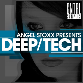 Сэмплы CNTRL Samples Angel Stoxx presents Deep Tech