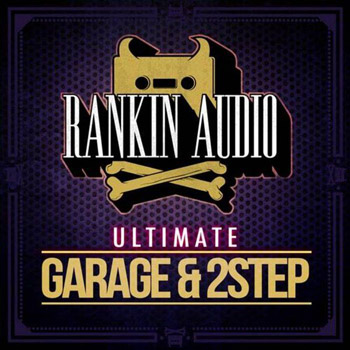 Сэмплы Rankin Audio Ultimate Garage and 2Step