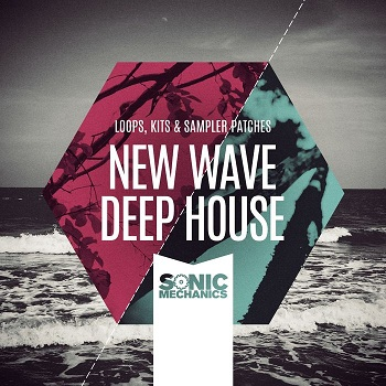 Сэмплы Sonic Mechanics New Wave Deep House