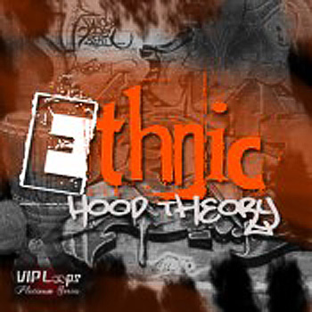 Сэмплы VIP Loops Ethnic Hood Theory
