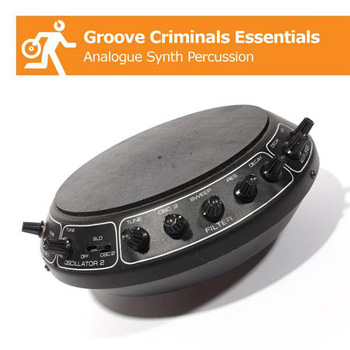 Сэмплы перкуссии - The Groove Criminals Groove Criminals Essentials Analogue Synth Percussion