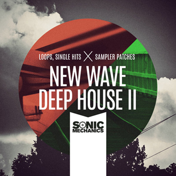 Сэмплы Sonic Mechanics New Wave Deep House 2