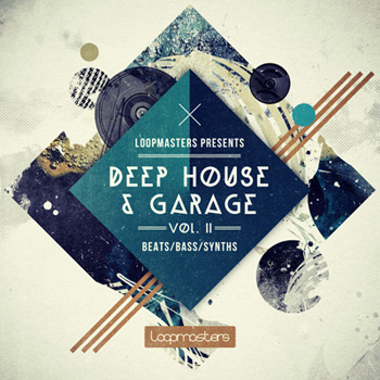 Сэмплы Loopmasters Deep House and Garage Vol.2