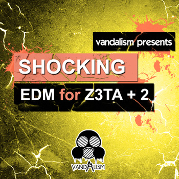Пресеты Vandalism Shocking EDM For Z3ta+2