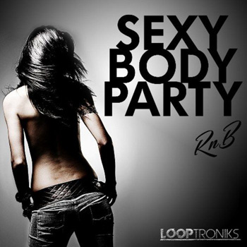 Сэмплы Looptroniks Sexy Body Party