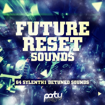 Пресеты Party Design Future Reset Sounds For Sylenth1