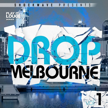 Сэмплы Shockwave Play It Loud Melbourne Drop Vol 1