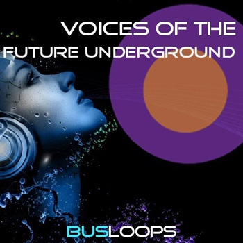 Сэмплы Busloops Voices Of The Future Underground
