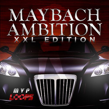 Сэмплы MVP Loops Maybach Ambition XXL Edition