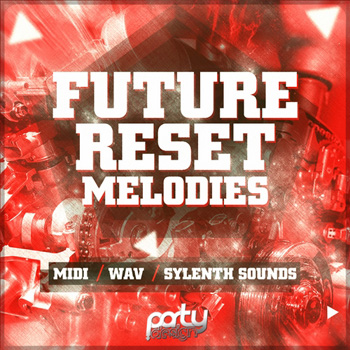 Сэмплы Party Design Future Reset Melodies